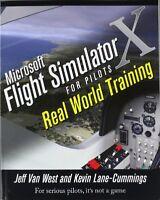 Microsoft Flight Simulator X For Pilots Real World Training By Jeff Van West, (p on sale