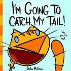 I'm Going to Catch My Tail! by James Matison (Hardback, 2014)
