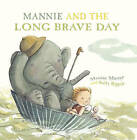Mannie and the Long Brave Day by Martine Murray (Hardback, 2009)