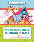 My Pajama Bible/Mi Biblia Pijama by Andy Holmes (Board book, 2008)