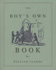 The Boy's Own Book by Applewood Books Staff and William Clarke (1996,...