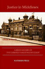 Justice in Middlesex: A Brief History of the Uxbridge Magistrates' Court by Eileen M. Bowlt (Paperback, 2007)