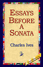 Essays Before a Sonata by Charles Ives (Hardback, 2006)