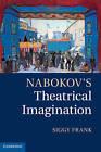 Nabokov's Theatrical Imagination by Siggy Frank (Hardback, 2012)