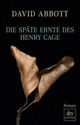 1 von 1 - Die späte Ernte des Henry Cage von David Abbott (2011, Taschenbuch)