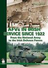 Afvs in Irish Service Since 1922: From the National Army to the Irish Defence Forces von Ralph Riccio (2010, Taschenbuch)