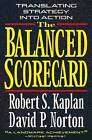 The Balanced Scorecard: Translating Strategy into Action by David P. Norton, Robert Steven Kaplan (Hardback, 1996)