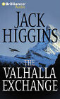 The Valhalla Exchange by Jack Higgins (CD-Audio, 2010)