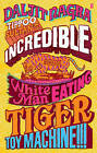 Tippoo Sultan's Incredible White-Man Eating Tiger-Toy Machine!!! by Daljit Nagra (Hardback, 2011)