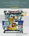 The Architecture of Computer Hardware, Systems Software, & Networking: An Information Technology Approach by Irv Englander (Paperback, 2014)