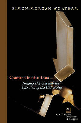 Counter-institutions: Jacques Derrida and the Question of the University (Perspe
