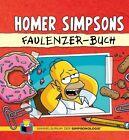 Das Sammelsurium der Simpsonologie 01. Homer Simpsons Faulenzer-Buch von Bill Morrison und Matt Groening (2013, Gebundene Ausgabe)