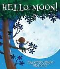 Hello, Moon! by Francesca Simon (Hardback, 2014)