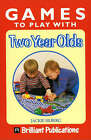 Games to Play with Two Year Olds by Jackie Silberg (Paperback, 1999)