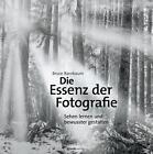 Die Essenz der Fotografie von Bruce Barnbaum (2014, Gebundene Ausgabe)
