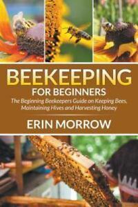 Beekeeping-For-Beginners-The-Beginning-Beekeepers-Guide-on-Keeping-Bees-Mai