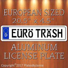 EURO TRASH EURO STYLE Aluminum European License Plate Tag German EüRö TRäSH