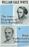The Autobiography of Mark Rutherford and Mark Rutherford's Deliverance