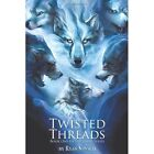 Twisted Threads Ryan Kinsch Fantasy iUniverse Paperback 9781450258630