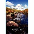Well Experience in The Wilderness 9781441591838 by Shenequia Smith Hardback