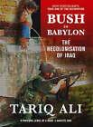 Bush in Babylon: The Recolonisation of Iraq by Tariq Ali (Paperback, 2004)