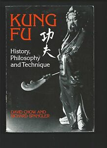 Kung-Fu-History-Philosophy-and-Technique-by-Chow-David-and-Spangler-Richard