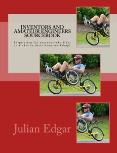 Inventors-and-Amateur-Engineers-Sourcebook-by-Julian-Edgar-Brand-New-Paperback