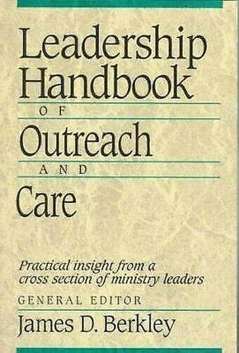 Leadership Handbuch Von Outreach Und Pflege Taschenbuch James D.Berkley