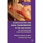 Globalization and Social Transformation in the Asia-Pacific: The Australian and Malayasian Experience by Palgrave Macmillan (Hardback, 2013)
