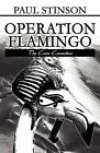 Operation Flamingo: The Cairo Connection by Paul Stinson (Paperback / softback, 2012)