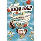 The Greedy Bastard Diary: A Comic Tour of America by Eric Idle (Paperback, 2014)
