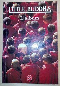 Little Buddha, l'album - livre souvenir du film de Bernardo Bertolucci - France - État : Trs bon état: Livre qui ne semble pas neuf, ayant déj été lu, mais qui est toujours en excellent état. La couverture ne présente aucun dommage apparent. Pour les couvertures rigides, la jaquette (si applicable) est incluse. Aucune p - France