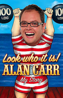 1 of 1 - New, Look who it is!: My Story, Alan Carr, Book