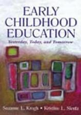 Early Childhood Education : Yesterday, Today, and Tomorrow (Early Childhood Educ