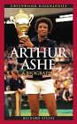 Arthur Ashe: A Biography by Richard Steins (Hardback, 2005)