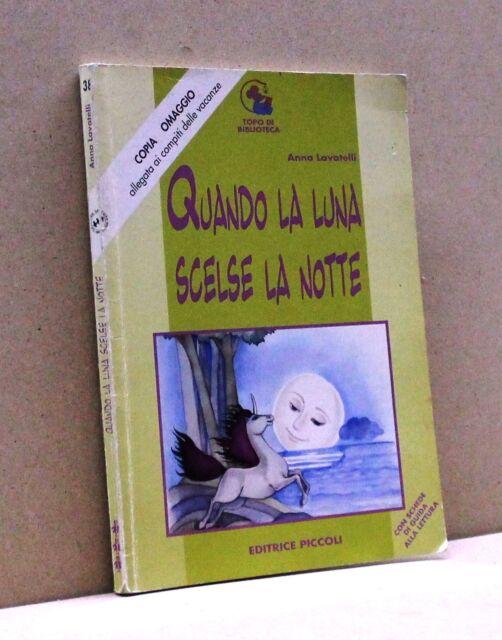 QUANDO LA LUNA SCESE LA NOTTE - A. Lavatelli [Libro, Editrice Piccoli]