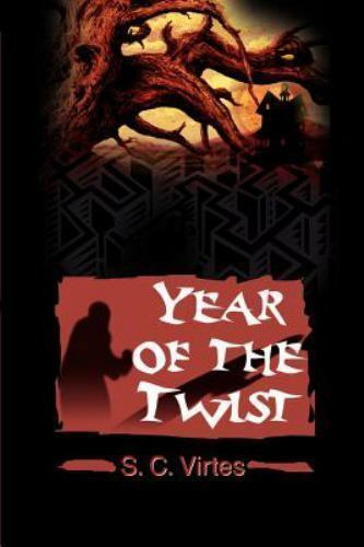 Year of the Twist by Scott Virtes (2001, Paperback)