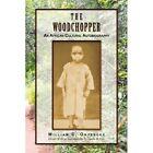 The Woodchopper 9781441581570 by William C. Onyebeke Hardcover