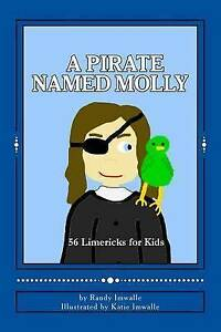 A-Pirate-Named-Molly-56-Illustrated-Limericks-For-Kids-Imwalle-Randy-Used-G