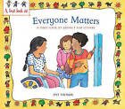 Everyone Matters: A First Look at Respect for Others by Pat Thomas (Paperback / softback, 2010)