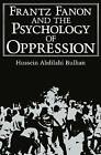 Frantz Fanon and the Psychology of Oppression by Hussein Abdilahi Bulhan (Paperback, 2004)