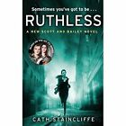 Ruthless by Cath Staincliffe (Paperback, 2014)