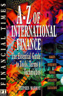 A-Z of International Finance: The Essential Guide to Tools, Terms and Techniques by Stephen Mahony (Paperback, 1997)