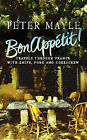 Bon Appetit!: Travels Through France with Knife, Fork and Corkscrew by Peter Mayle (Hardback, 2001)