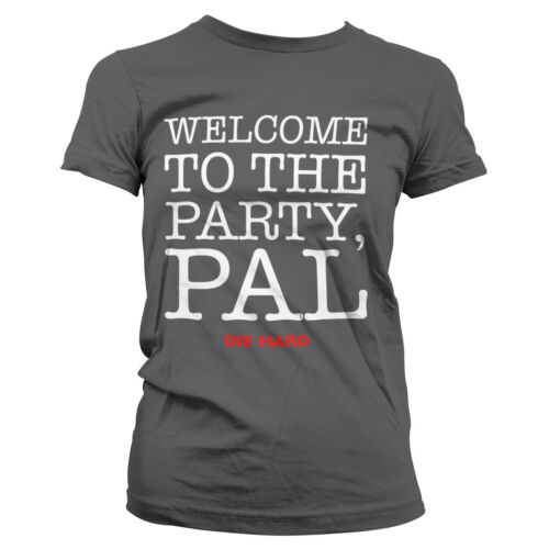 Licence Officielle DIE HARD-Welcome to the Party PAL T-shirt femme S-XXL