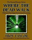 Where the Dead Walk by Troy Taylor (Paperback, 2002)