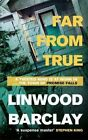Far From True by Linwood Barclay 9781409146506 Paperback 2016