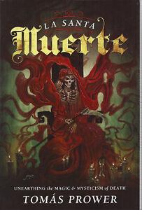 BOOK-LA-SANTA-MUERTE-UNEARTHING-THE-MAGIC-amp-MYSTICISM-TOMAS-PROWER-ENGLISH