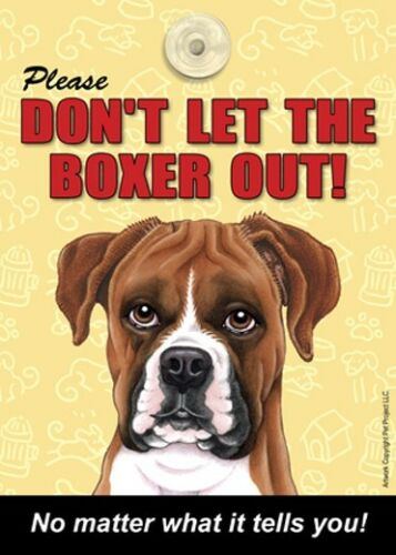 UnCropped Please Don/'t Let The BOXER Out Laminated Dog Sign USA Made