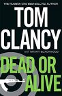 Dead or Alive by Tom Clancy (Hardback, 2010)